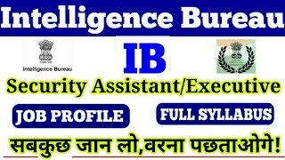 Intelligence Bureau (I.B) Job Profile,Salary,Full syllabus of Security Assistant|Apply Now