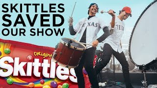 Skittles saved our show....