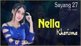 Sayang 27 - Nella Kharisma   |   Official Lyric   #music