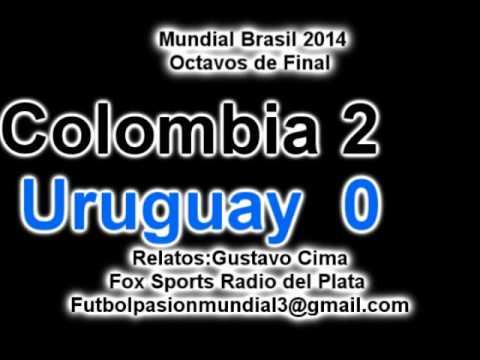 Colombia 2 Uruguay 0 (Relato Gustavo CIma)  Mundial Brasil 2014 Los goles