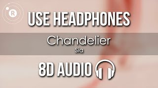 Sia - Chandelier (8D AUDIO)