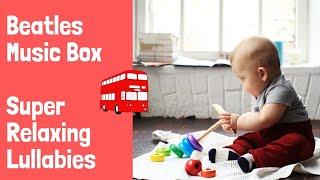 Beatles Music Box - Super Relaxing Lullabies | Baby Lullaby