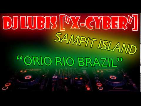 DJ Lubis™ [''X Cyber''] ORIO RIO BRAZIL