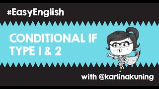 #EasyEnglish @karlinakuning: CONDITIONAL IF Type 1 & 2