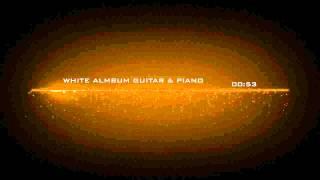 White Album Guitar & Piano Instrumental