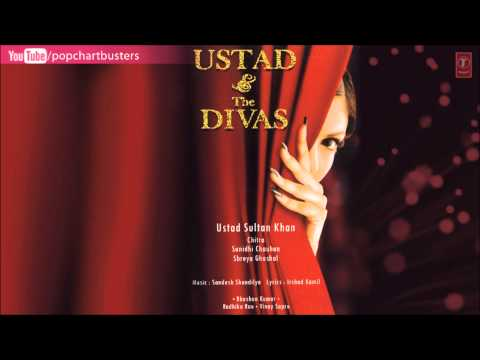 Ustad And The Divas - Leja Leja Song - Ustad Sultan Khan, Shreya Ghoshal, Salim Merchant