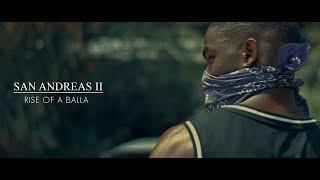 San Andreas II: Rise of a Balla | Short Film