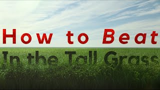 "3 Ways to Beat ""In the Tall Grass"" (2019)"