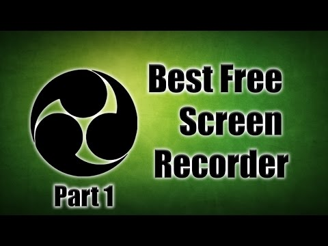 Best Free Screen Recorder - Open Broadcaster Software (OBS) Windows 7/8