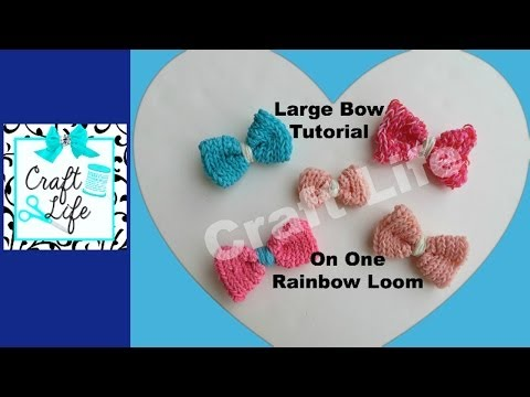 Craft Life Large Bow Tutorial on One Rainbow Loom
