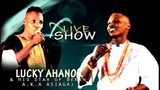 LUCKY AHANOR (ASIAGA) LIVE SHOW    BENIN MUSIC LIVE ON STAGE