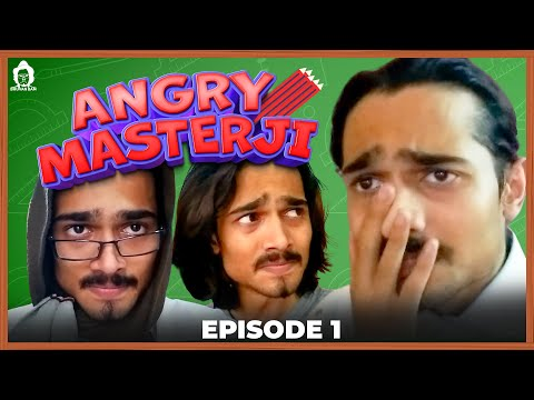 BB Ki Vines-   Angry Masterji  