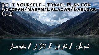 Do It Yourself - Travel Plan for Shogran/Naran/Lalazar/Babusar (اردو)
