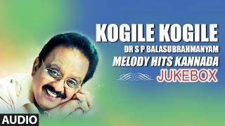 SPB Hit Songs Kogile Kogile - Melody Hits Of Dr. S.P.Balasubrahmanyam -Kannada Film Hits