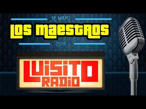 Luisito Radio - Los Maestros