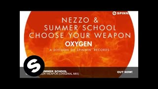 Nezzo & Summer School - Choose Your Weapon (Original Mix)
