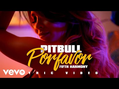 Pitbull - POR FAVOR (LYRIC VIDEO) ft. Fifth Harmony