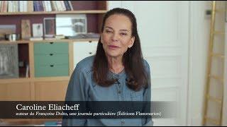 Caroline Eliacheff : Françoise Dolto - Une journée particulière (4/4)