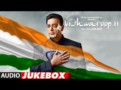 Full Album : VISHWAROOP 2 | Audio Jukebox | Kamal Haasan, Rahul Bose