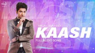 Kaash ( Audio Song) | Bilal Saeed | Punjabi Songs | Speed Records