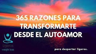 365 RAZONES PARA TRANSFORMARTE DESDE EL AUTO AMOR : Razón # 3