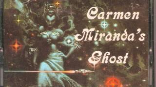 Carmen Miranda's Ghost 11 - Sam Jones
