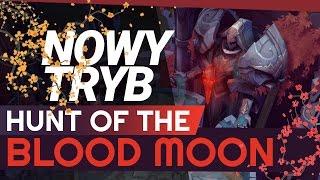 NOWY TRYB BLOOD MOON W LEAGUE OF LEGENDS!