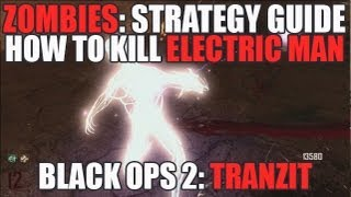 Tranzit: How To Kill The Electric Man? Black Ops 2 Zombies Tutorial (HD)