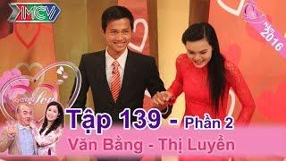 Bất ngờ với cặp vợ chồng 1 năm sau ngày cưới mới ĐỘNG PHÒNG | Văn Bằng - Thị Luyển | VCS #139 😄