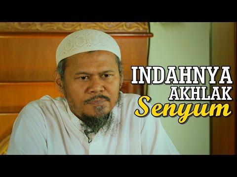 Ceramah Singkat : Indahnya Sebuah Senyuman - Ustadz Indra Abu Umar