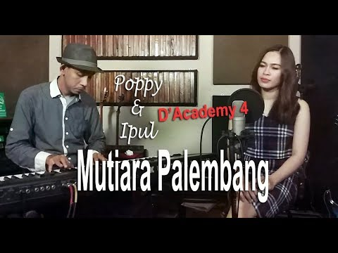 Download Mutiara Palembang - Cover by Poppy DA4 & Ipul Mp4 baru