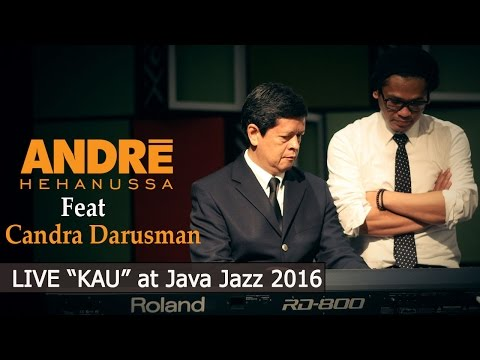Download  Andre Hehanussa Ft. Candra Darusman - Kau Live At Java Jazz 2016 Gratis, download lagu terbaru
