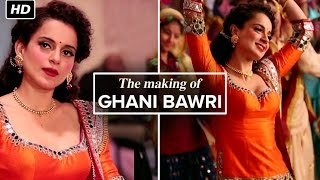 Song Making of Ghani Bawri | Tanu Weds Manu Returns | Kangana Ranaut & R. Madhavan