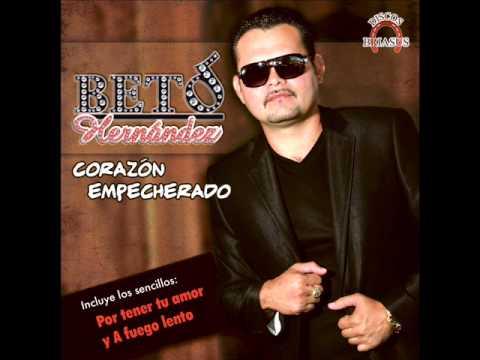 Ramon Calderon - Beto Hernandez Corazon Empecherado 2013
