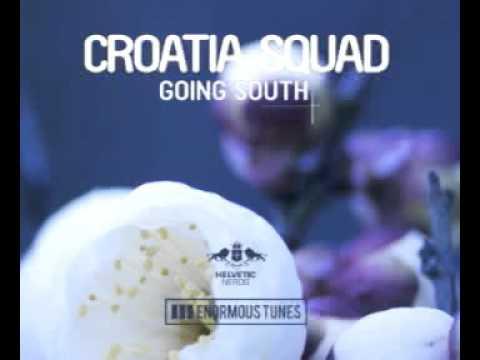 Croatia Squad - Going South (Original Mix)