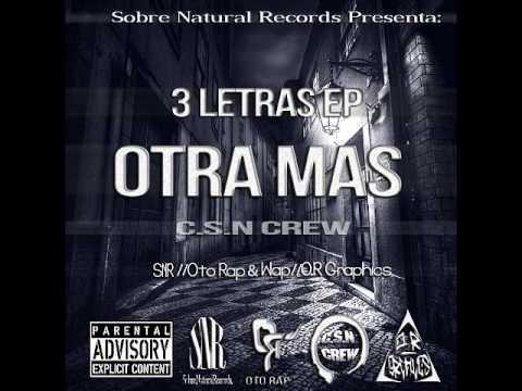 Otra Mas (3 Letras Ep) - Wap & Oto Rap - C.s.n Crew - Snr Prod video