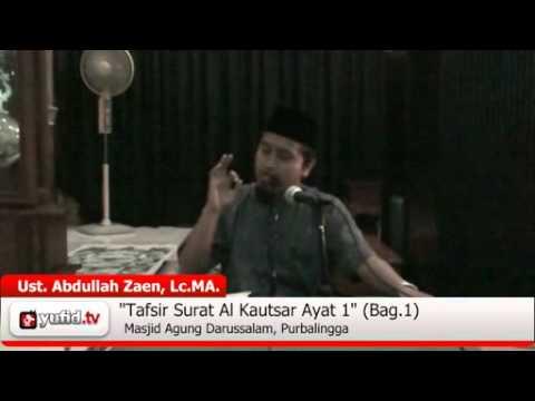 Kajian Tafsir Al Quran:  Tafsir Al-Quran Surat Al Kautsar Ayat 1 Bagian 1 - Ustadz Abdullah Zaen