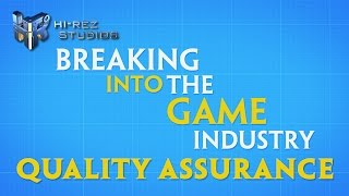 Breaking into the Game Industry: Quality Assurance