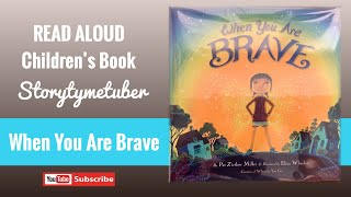 When You Are Brave By Pat Zietlow Miller | Read Aloud | Children's Book