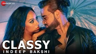 Classy - Official Music Video | Indeep Bakshi