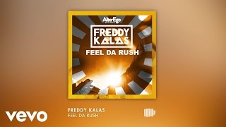 download lagu Freddy Kalas - Feel Da Rush gratis