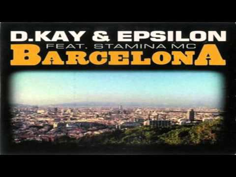 D. Kay & Epsilon Feat. Stamina MC - Barcelona '03 (Chillout Radio Mix)