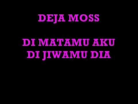 Download DEJA MOSS-DI MATAMU AKU DI JIWAMU DIA Mp4 baru