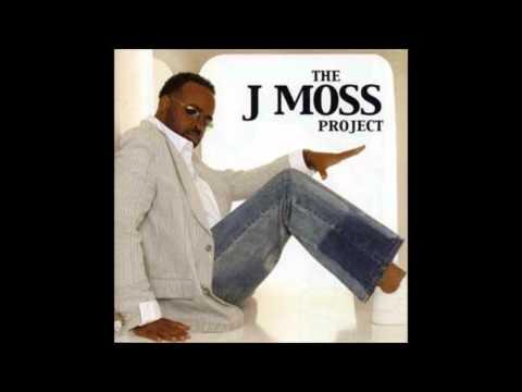 I Wanna Be - J. Moss,