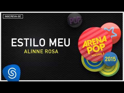 Alinne Rosa - Estilo Meu (Arena Pop 2015 Vol 2) [Áudio Oficial]