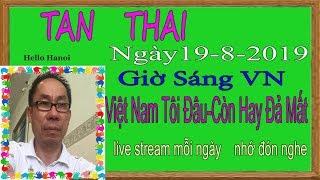 Tan Thai Truc Tiep (  Ngày 19/8/2019 sáng vn