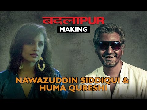 Badlapur Making | Nawazuddin Siddiqui & Huma Qureshi