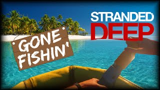 Stranded Deep | #2 GONE FISHIN
