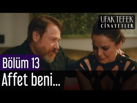 Ufak Tefek Cinayetler 13. Bölüm - Affet Beni...