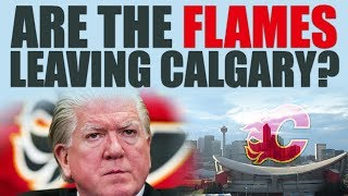 Are The Flames Leaving Calgary?